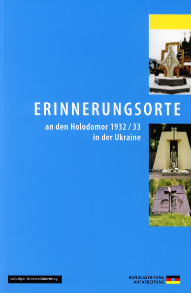 Publikation Erinnerungsorte an den Holodomor 1932/33 in der Ukraine